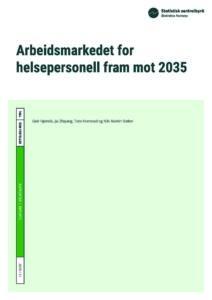 """Forside av SSB-rapport med overskrifta """"Arbeidsmarkedet for helsepersonell fram mot 2035"""""""